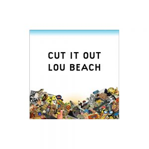 Cut It Out by Lou Beach